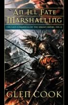 An Ill Fate Marshalling ebook by Glen Cook