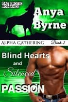 Blind Hearts and Silenced Passion ebook by Anya Byrne