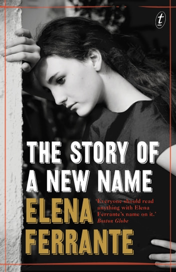 The Story of a New Name - The Neapolitan Novels, Book Two ebook by Elena Ferrante