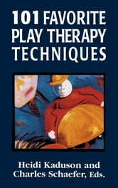 101 Favorite Play Therapy Techniques ebook by