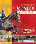 Le memento de l'équitation - Galops 1 à 7 ebook by Catherine Ancelet