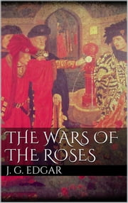 The Wars of the Roses ebook by John G. Edgar