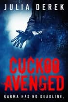 Cuckoo Avenged ebook by julia derek