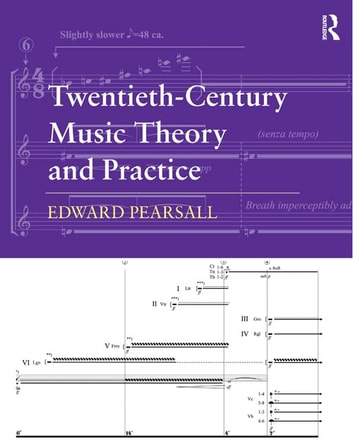 Twentieth-Century Music Theory and Practice ebook by Edward Pearsall