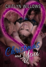Christmas and You ebook by Caitlyn Willows