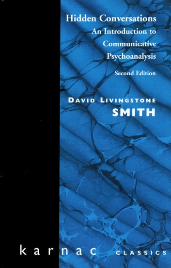 Hidden Conversations - An Introduction to Communicative Psychoanalysis ebook by David L. Smith