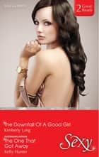 The Downfall Of A Good Girl/The One That Got Away ebook by Kelly Hunter, KIMBERLY LANG