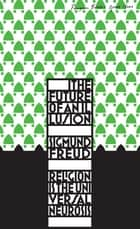The Future of an Illusion ebook by Sigmund Freud