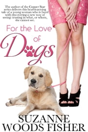 For the Love of Dogs ebook by Suzanne Woods Fisher