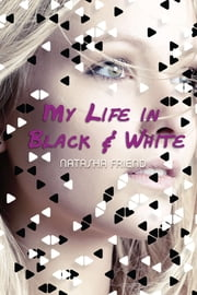 My Life in Black and White ebook by Natasha Friend