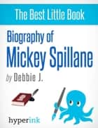Biography of Mickey Spillane ebook by Debbie  J.