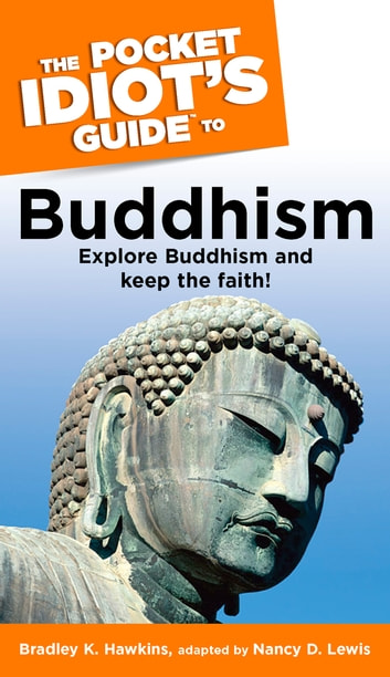 The Pocket Idiot's Guide to Buddhism ebook by Bradley Hawkins,Nancy Lewis