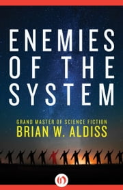 Enemies of the System ebook by Brian W Aldiss