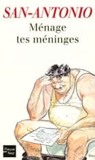 Ménage tes méninges ebook by SAN-ANTONIO