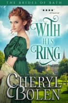 With His Ring (Historical Romance Series) ekitaplar by Cheryl Bolen