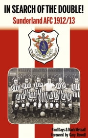 In Search of the Double: AFC Sunderland 1912-13 ebook by Mark Metcalf