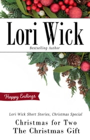 Lori Wick Short Stories, Christmas Special - Christmas for Two, The Christmas Gift ebook by Lori Wick