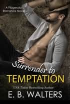 Surrender to Temptation ebook by E. B. Walters