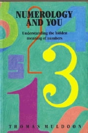 Numerology & You: Character Profiles ebook by Thomas Muldoon
