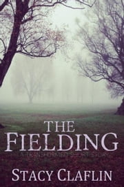 The Fielding: A Short Story - The Transformed ebook by Stacy Claflin