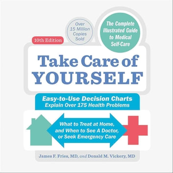 Take Care of Yourself, 10th Edition - The Complete Guide to Self-Care audiobook by James F Fries,Donald M Vickery