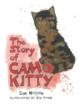 The Story of Camo Kitty ebook by Sam McCuin