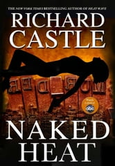 Naked Heat - Nikki Heat Book 2 ebook by Richard Castle