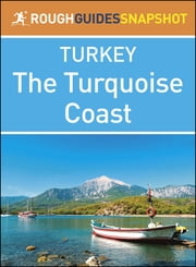 The Rough Guide Snapshot Turkey: The Turquoise Coast ebook by Rough Guides