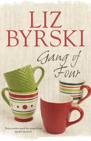 Gang of Four ebook by Liz Byrski