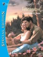 Forbidden Love ebook by Christine Flynn
