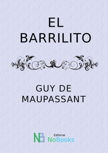 El barrilito ebook by Guy de Maupassant