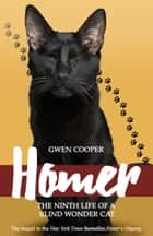 Homer - The Ninth Life of the Blind Wonder Cat ebook by Gwen Cooper
