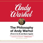 The Philosophy of Andy Warhol - (From A to B and Back Again) audiobook by Andy Warhol