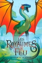 Les Royaumes de Feu (Tome 3) - Au cœur de la jungle ebook by Tui T. Sutherland, Vanessa Rubio-Barreau