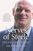 Nerves of Steele - The Phil Steele Story ebook by Phil Steele, Anthony Bunko, Dennis Gethin