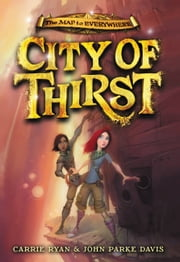 City of Thirst ebook by Carrie Ryan,John Parke Davis