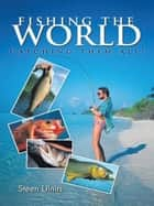 Fishing the World ebook by Steen Ulnits