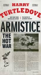 Armistice - The Hot War ebook by Harry Turtledove