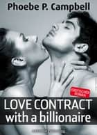 Love Contract with a Billionaire – 2 (Deutsche Version) ebook by Phoebe P. Campbell