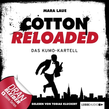 Jerry Cotton - Cotton Reloaded, Folge 7: Das Kumo-Kartell audiobook by Mara Laue