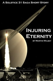 Injuring Eternity ebook by Martin Wilsey