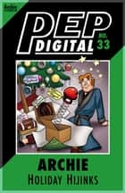 Pep Digital Vol. 033: Archie Holiday Hijinks ebook by Archie Superstars