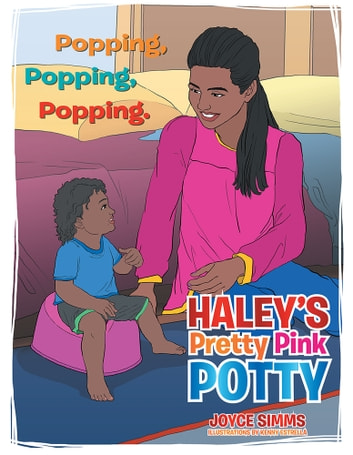 Haley's Pretty Pink Potty - Popping,Popping, Popping. ebook by Joyce Simms