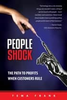 PeopleShock: The Path to Profits When Customers Rule ebook by Tema Frank