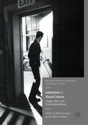 Adaptation in Visual Culture - Images, Texts, and Their Multiple Worlds ebook by
