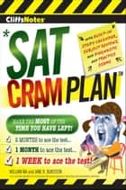 CliffsNotes SAT Cram Plan 2nd Edition ebook by Jane R. Burstein, William Ma
