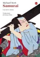 Samurai - Una breve storia ebook by Michael Wert