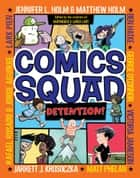 Comics Squad #3: Detention! ebook by Jennifer L. Holm, Matthew Holm, Jarrett J. Krosoczka,...
