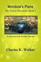 Window's Pane ebook by Chariss K. Walker