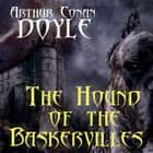 The Hound of the Baskervilles (Arthur Conan Doyle) audiobook by Arthur Conan Doyle